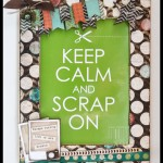 SCRAPBOOKING: MARCO KEEP CALM & SCRAP ON